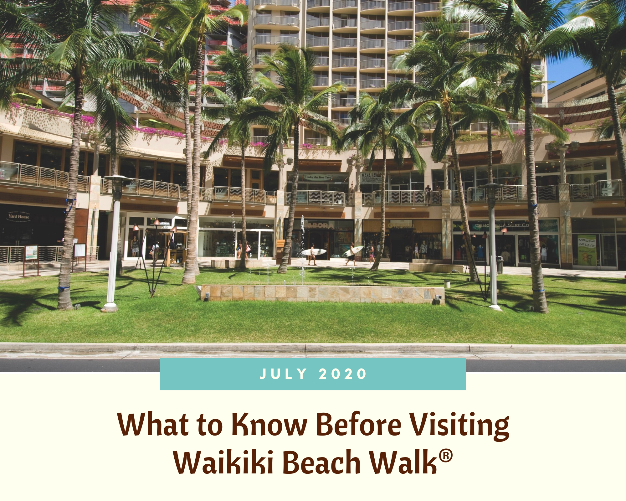 July 2020: What to Know Before Visiting Waikiki Beach Walk®