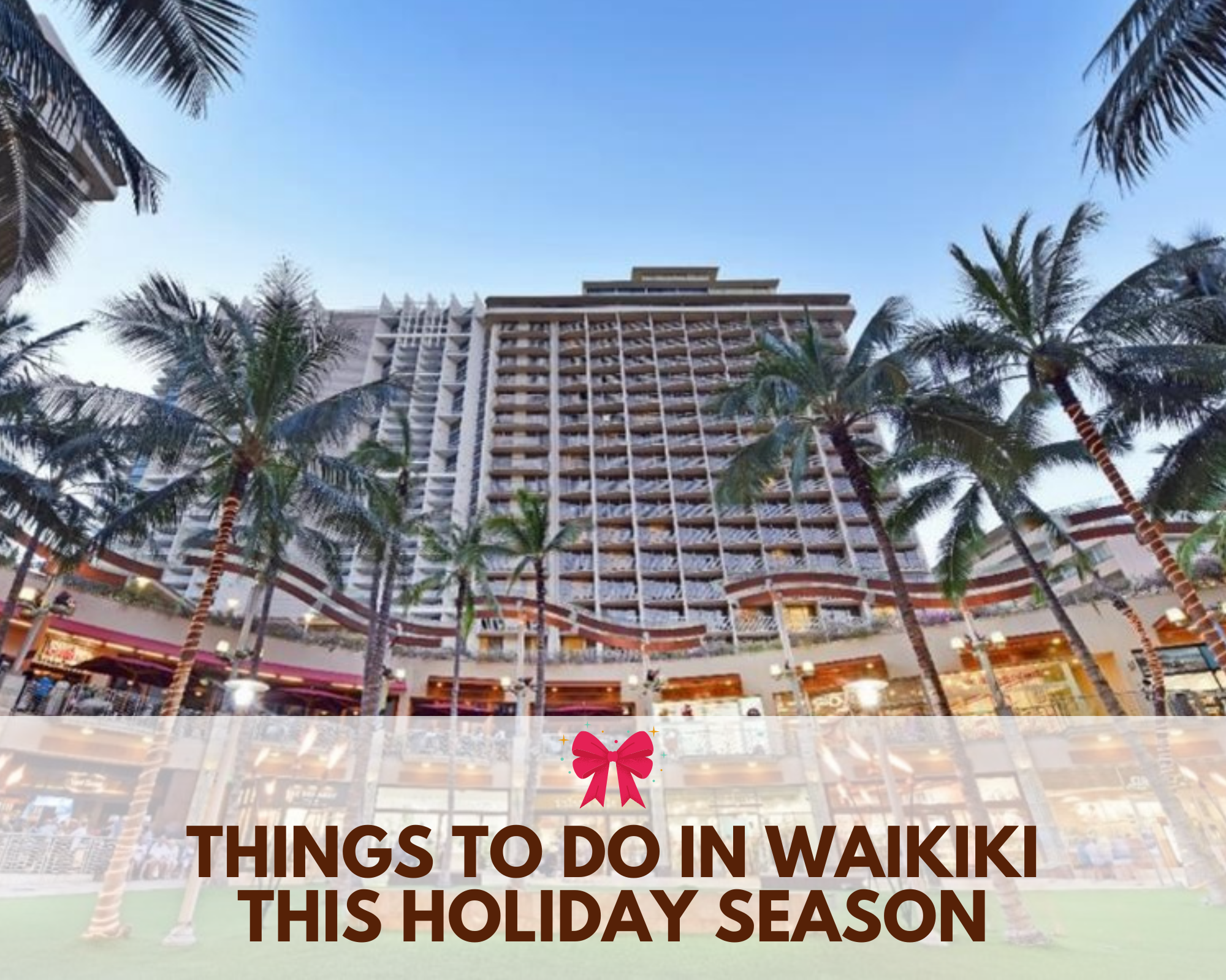 Things to Do in Waikiki This Holiday Season