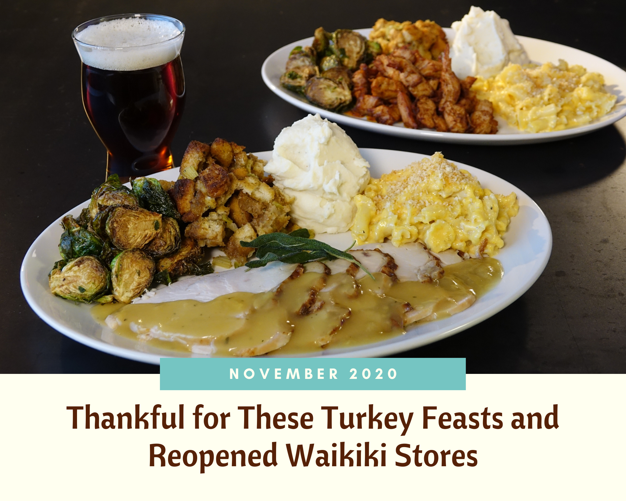 November 2020: Thankful for These Turkey Feasts and Reopened Waikiki Stores