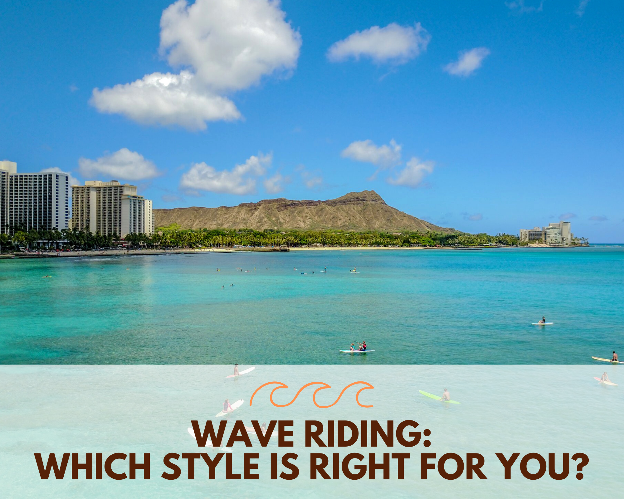 Wave Riding: Which Style is Right for You?