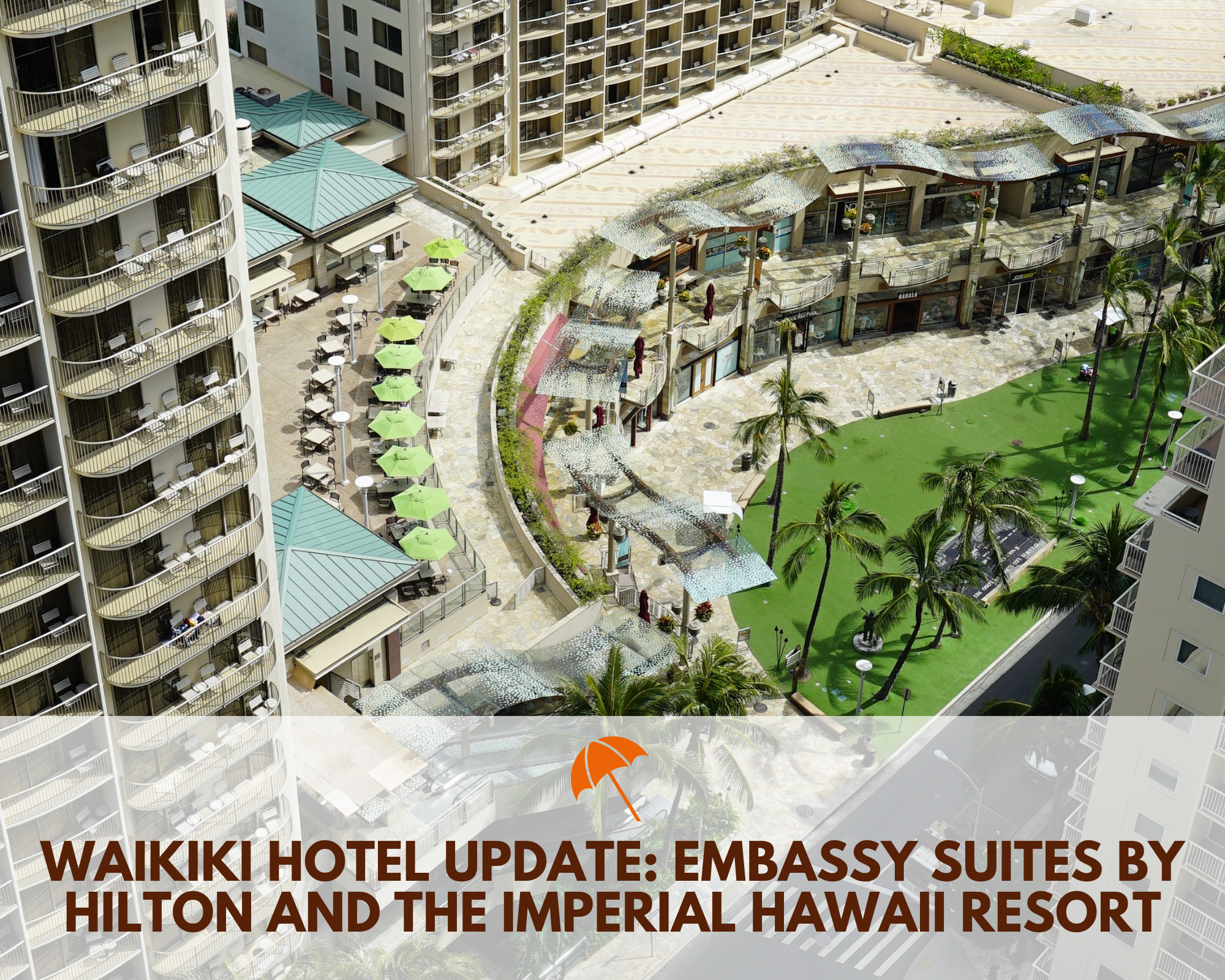 Waikiki Hotel Update: Embassy Suites by Hilton and The Imperial Hawaii Resort