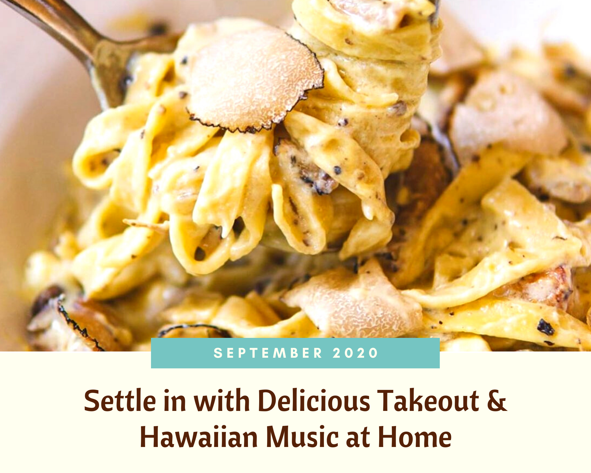 September 2020: Settle in with Delicious Takeout & Hawaiian Music at Home